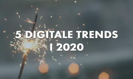 5 Digitale Trends i 2020